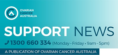 Ovarian Cancer Australia I Would Like Support And To Connect With Others Affected By Ovarian Cancer